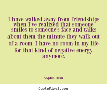 I Have Walked Away From Friendships When Ive Realized Sophia Bush