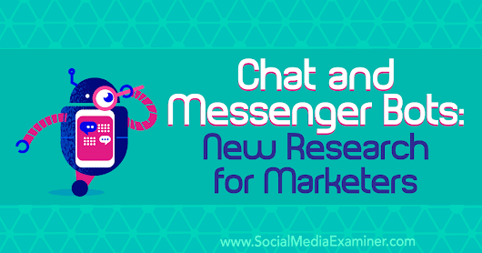 Chat and Messenger Bots: New Research for Marketers
