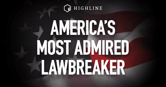 America's Most Admired Lawbreaker