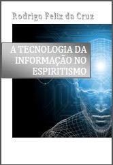 A TECNOLOGIA DA INFORMAÇÃO NO ESPIRITISMO