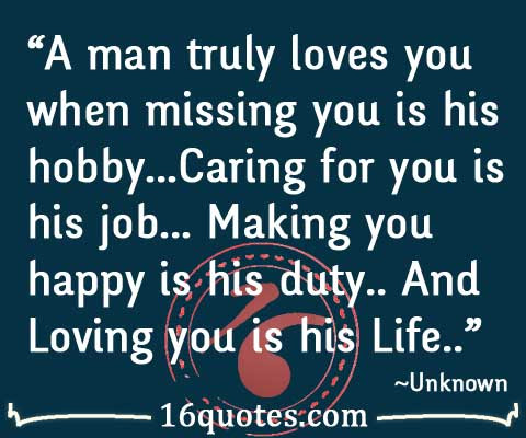 Man Truly Loves You When Missing You Is His Hobby