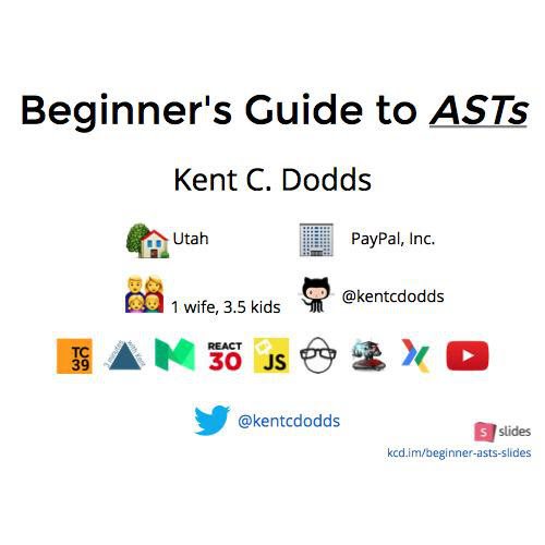 A beginner's guide to ASTs by Kent C. Dodds