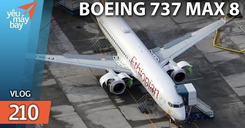 VLOG #210: Tổng hợp vụ tai nạn máy bay Boeing 737 MAX 8 của Ethiopian | Yêu Máy Bay