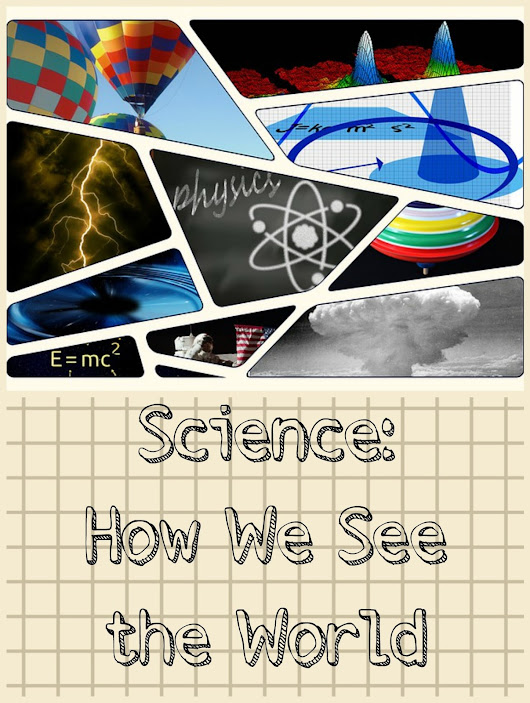 Science: How We See the World - The Homeschool Post