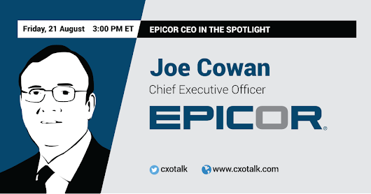 Epicor CEO in the Spotlight, with Joe Cowan | CXOTalk