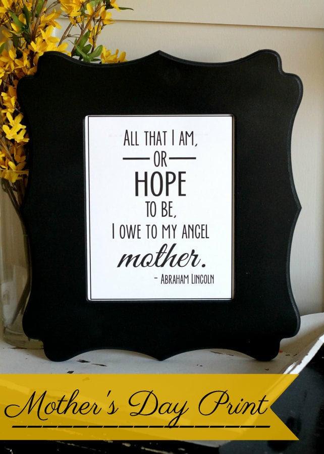 All that I am, or hope to be, I owe to my angel mother. LOVE this quote! Free print on { lilluna.com }