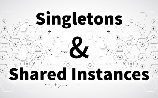 Singletons And Shared Instances - Alain Schlesser