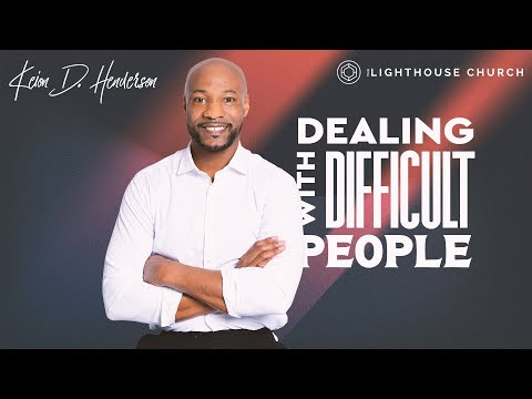 Dealing with Difficult People | When others make your life difficult