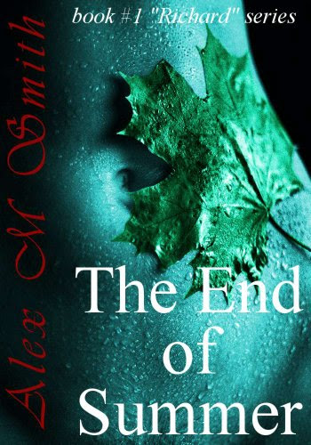 The End of Summer (Book #1 Richard Series) by Alex M Smith