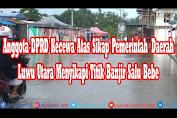 Anggota DPRD Provinsi Fraksi PKS Kecewa Atas Sikap Pemerintah Daerah Luwu Utara Menyikapi Titik Banjir Salu Bebe