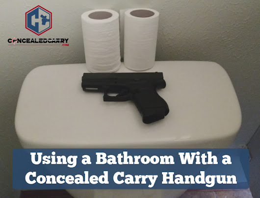 Using a Bathroom With a Concealed Carry Handgun | Concealed Carry Inc