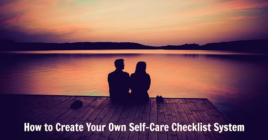 Art of Thriving – How to Create Your Own Self-Care Checklist