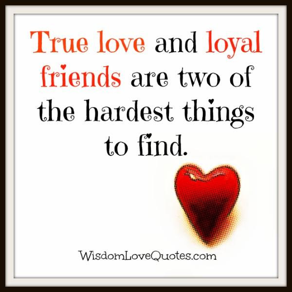 What Are The Two Hardest Things To Find In Life Wisdom Love Quotes
