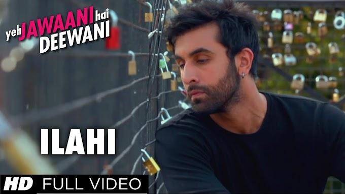 Ilahi Lyrics - Arijit Singh   Yeh Jawaani Hai Deewani