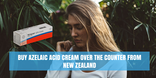Buy Azelaic Acid Cream Over the Counter from New Zealand