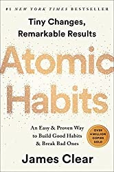 Atomic Habits: An Easy & Proven Way to Build Good Habits & Break Bad Ones — Book Review
