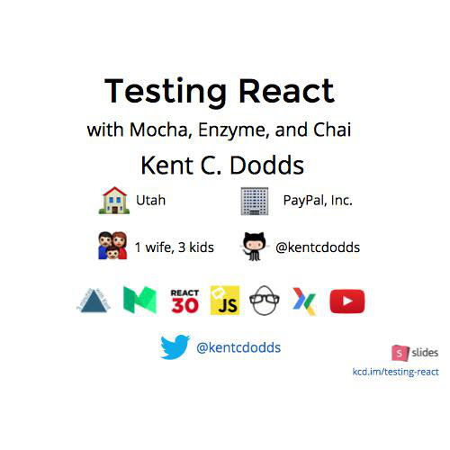 Testing React with Mocha, Enzyme, and Chai by Kent C. Dodds