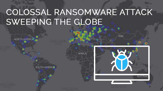 Colossal Ransomware Attack Sweeping Networks Globally (Secure Data Now)