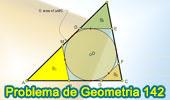Problema de Geometría 142. Triangulo, Circunferencia Inscrita, Tangente, Paralela, Áreas.