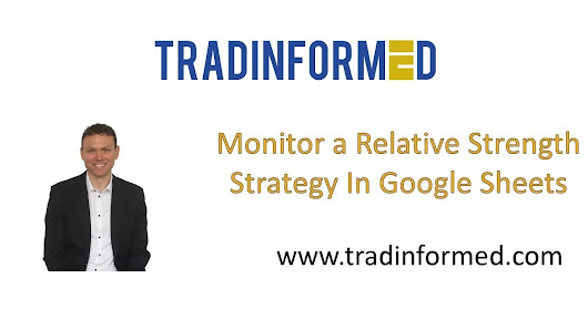 Monitor a Relative Strength Strategy using Google Sheets - Tradinformed