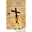 La cruz de ceniza eBook: Fran Zabaleta, Luis Astorga: Amazon.es: Tienda Kindle