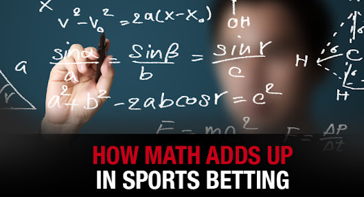 How Math Adds Up In Sports Betting | WagerWeb's Blog