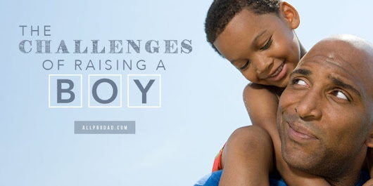 The Challenges of Raising a Boy - All Pro Dad