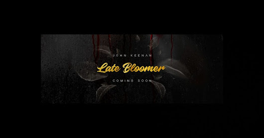 John Keenan – Late Bloomer Sampler