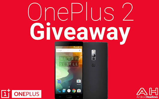 International Giveaway: Win A OnePlus 2 Smartphone With Android Headlines | Androidheadlines.com
