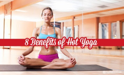 8 Benefits of Hot Yoga