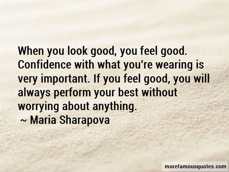 Look Good Feel Good Quotes Top 44 Quotes About Look Good Feel Good
