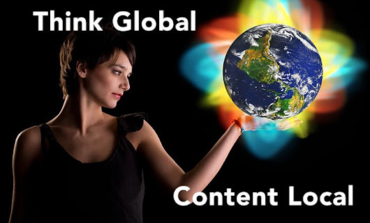 Think Global, Content Local: the Key to International Content Marketing Success