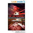 Amazon.com: The Last Warriors: Face to Face with the Yanomamo eBook: Larry Baron: Kindle Store