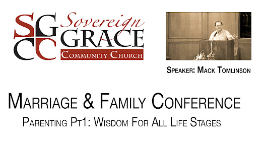Mack Tomlinson - #4: Parenting For All Seasons - Family Conference 2015 - Sovereign Grace Community Church