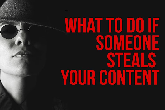 What to do if someone cheekily steals your content