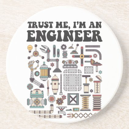 Trust me, I'm an engineer Drink Coaster