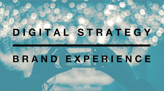 Digital Strategy and Brand Experience | Suvonni - Digital Marketing