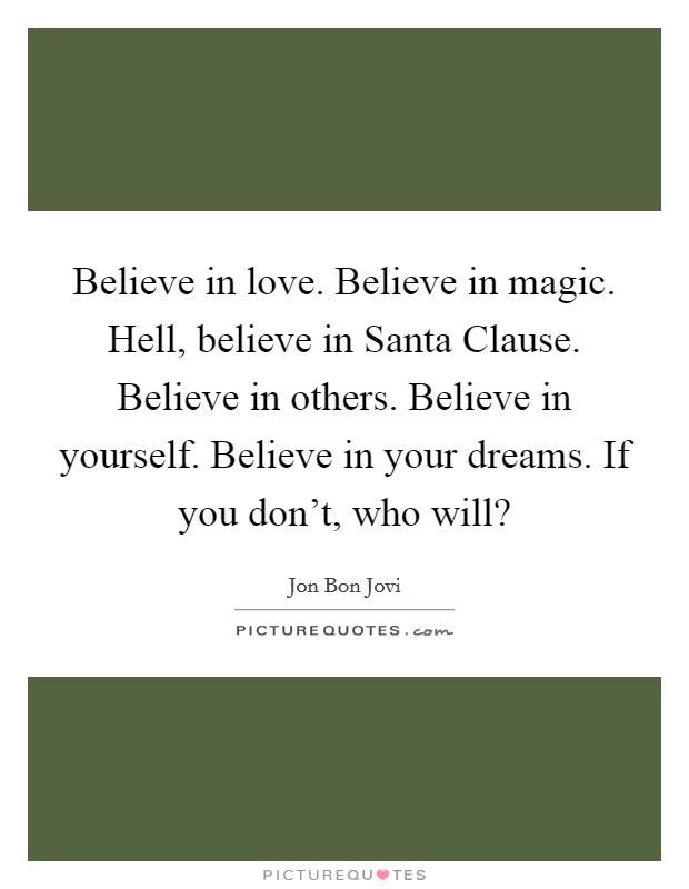 Believe In Love Believe In Magic Hell Believe In Santa