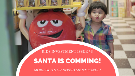 Should Santa send more presents or Investment Funds Instead?- Kids Investment Issue#3