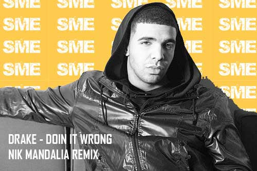 Drake - Doin it Wrong (Nik Mandalia)