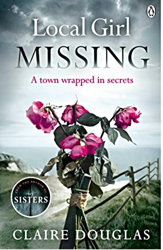 #BookReview Local Girl Missing by Claire Douglas #Tuesdaybookblog #Thriller