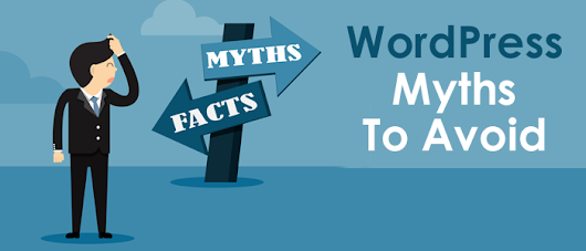 WordPress Myths To Avoid Believe It Or Not - WordSuccor Ltd!