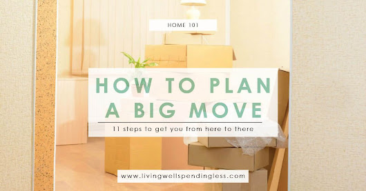 How to Plan a Big Move | Practical Moving Advice