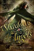 http://www.barnesandnoble.com/w/shadows-of-angels-lg-rollins/1121907978?ean=9781462117468