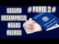 SEGURO DESEMPREGO NOVAS REGRAS 2019 PARTE 2!