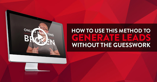 How to use this method to generate leads without guesswork