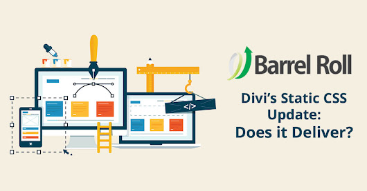 Does The Divi Static CSS Update Deliver? - Barrel Roll