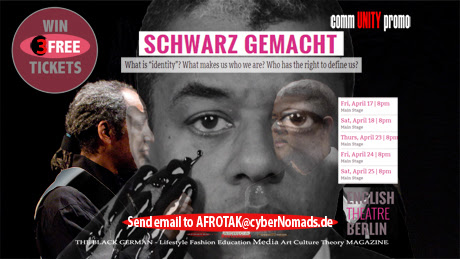 Schwarz Gemacht Win 3 Free Theatre Tickets AFROTAK commUNITY promo What is identity? What makes us who we are? Who has the right to define us?