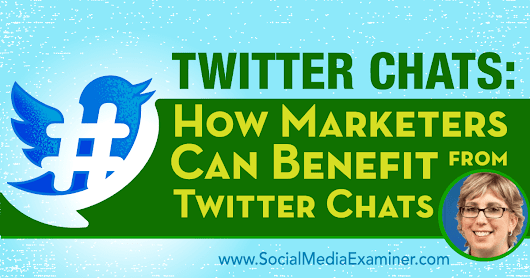 Twitter Chats: How Marketers Can Benefit From Twitter Chats : Social Media Examiner