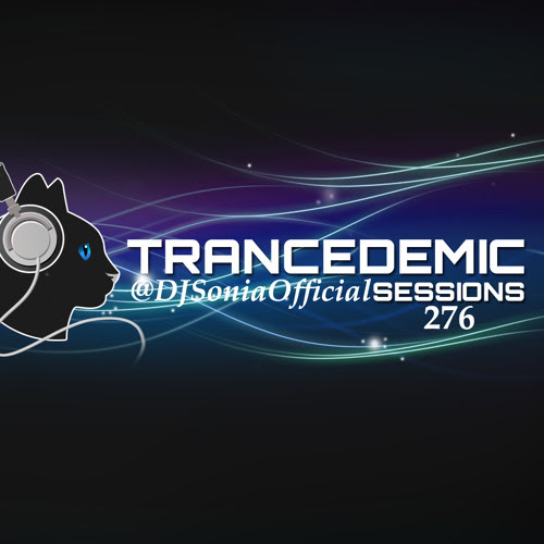 TRANCEDEMIC SESSIONS 276 by *:・゚✧ DJ Sonia ✧ Official